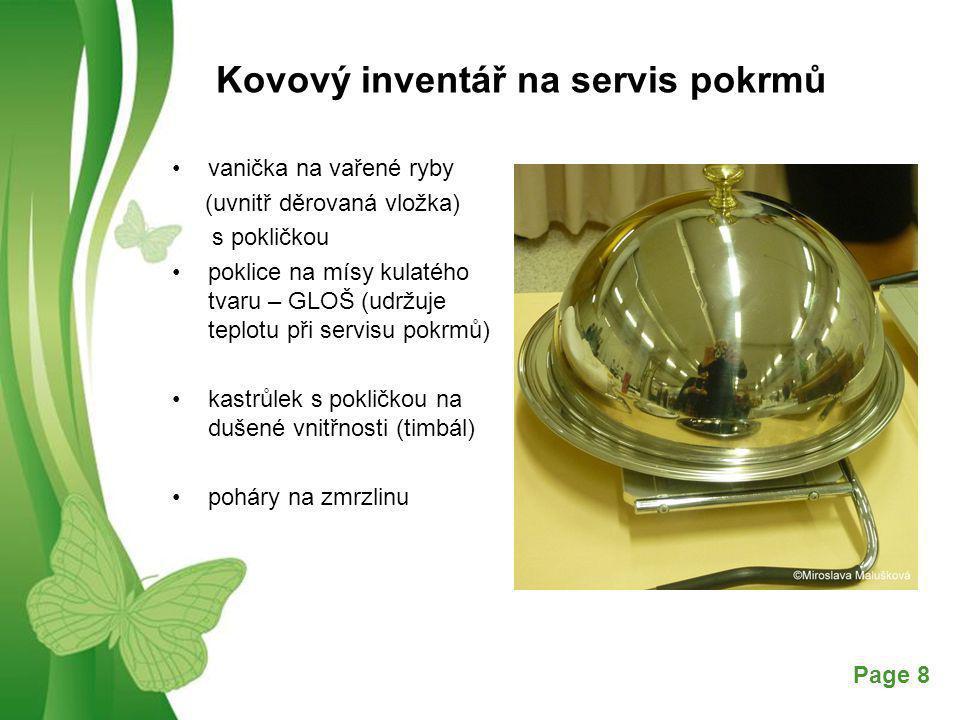 Free Powerpoint TemplatesPage 8 Kovový inventář na servis pokrmů vanička na vařené ryby (uvnitř děrovaná vložka) s pokličkou poklice na mísy kulatého