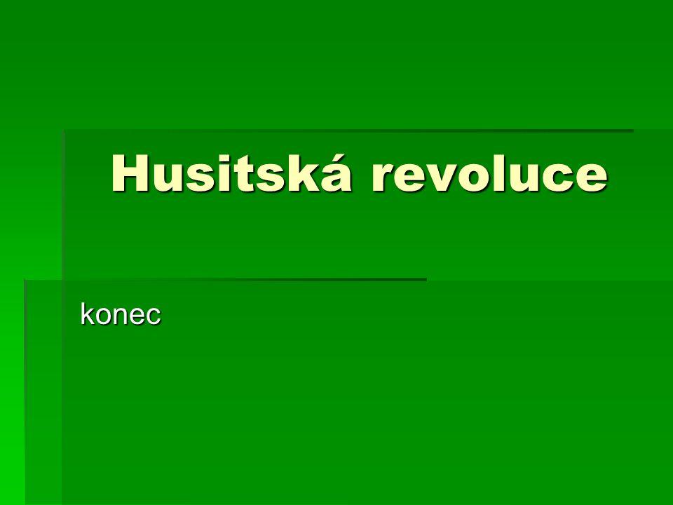 Husitská revoluce konec