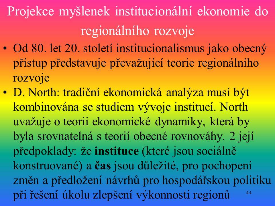44 Projekce myšlenek institucionální ekonomie do regionálního rozvoje Od 80.