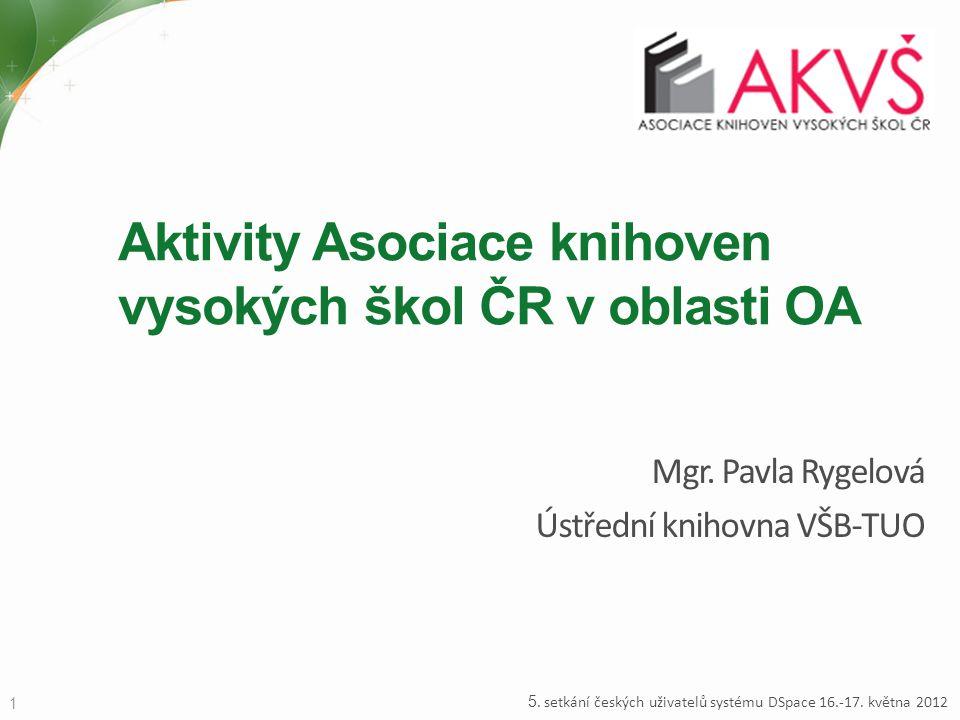 Aktivity Asociace knihoven vysokých škol ČR v oblasti OA Mgr.
