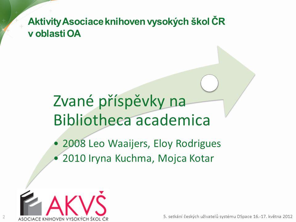 Aktivity Asociace knihoven vysokých škol ČR v oblasti OA 2 5. setkání českých uživatelů systému DSpace 16.-17. května 2012 Zvané příspěvky na Biblioth