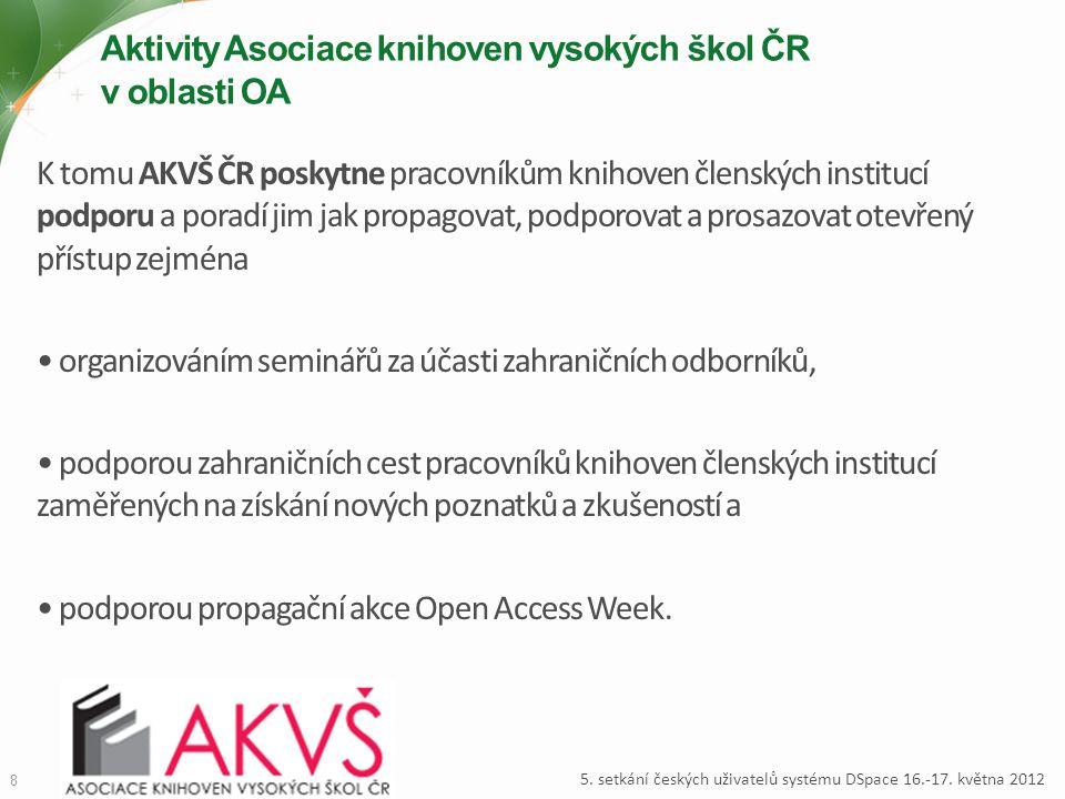 Aktivity Asociace knihoven vysokých škol ČR v oblasti OA K tomu AKVŠ ČR poskytne pracovníkům knihoven členských institucí podporu a poradí jim jak pro