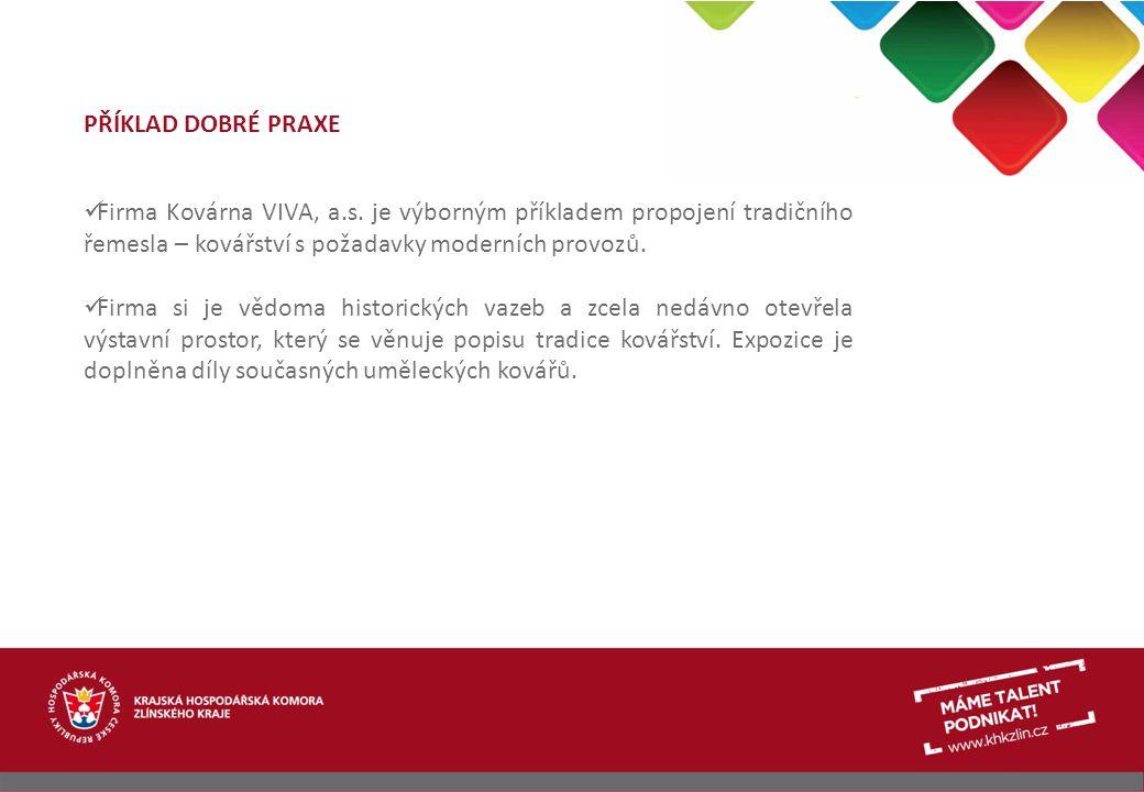 PŘÍKLAD DOBRÉ PRAXE Firma Kovárna VIVA, a.s.