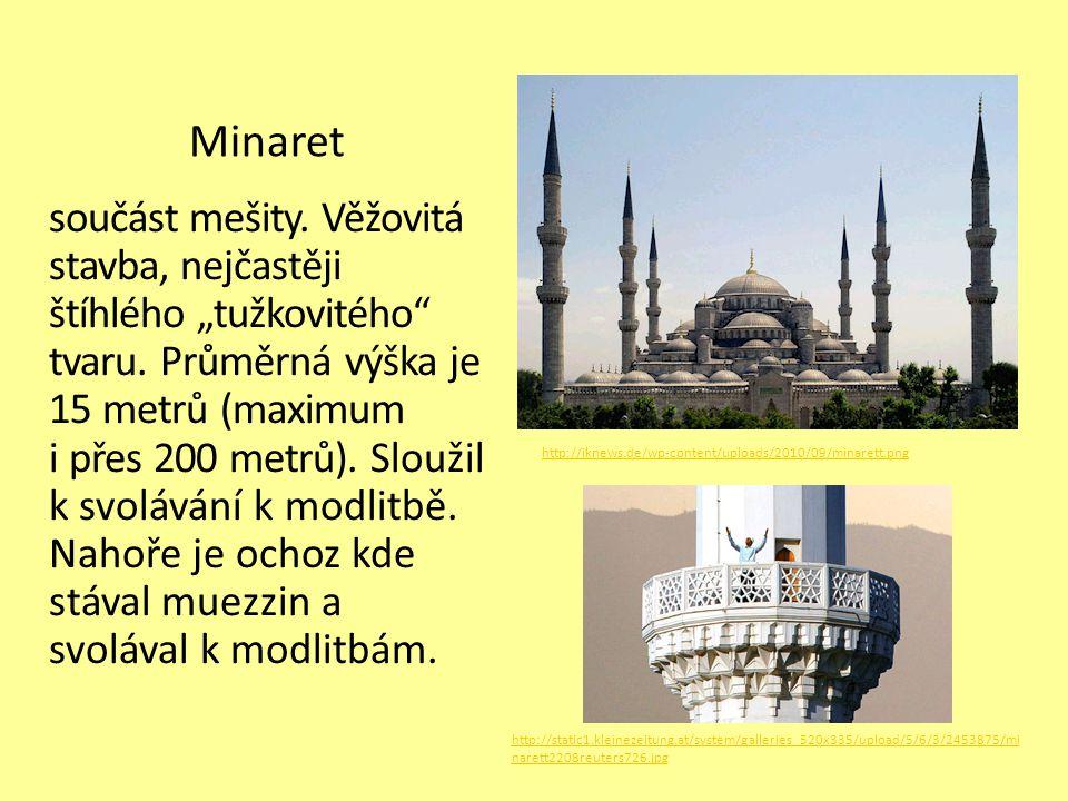 """Minaret součást mešity. Věžovitá stavba, nejčastěji štíhlého """"tužkovitého"""" tvaru. Průměrná výška je 15 metrů (maximum i přes 200 metrů). Sloužil k svo"""