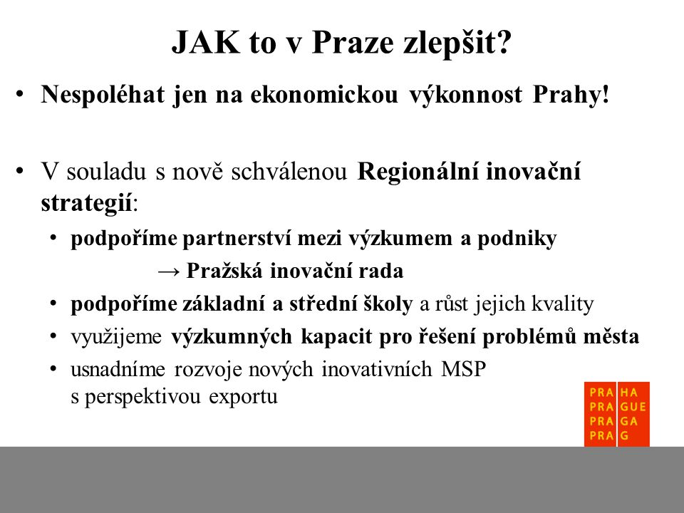Nespoléhat jen na ekonomickou výkonnost Prahy.