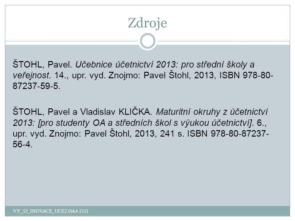 Zdroje VY_32_INOVACE_UCE2.OA4.1511 ŠTOHL, Pavel.