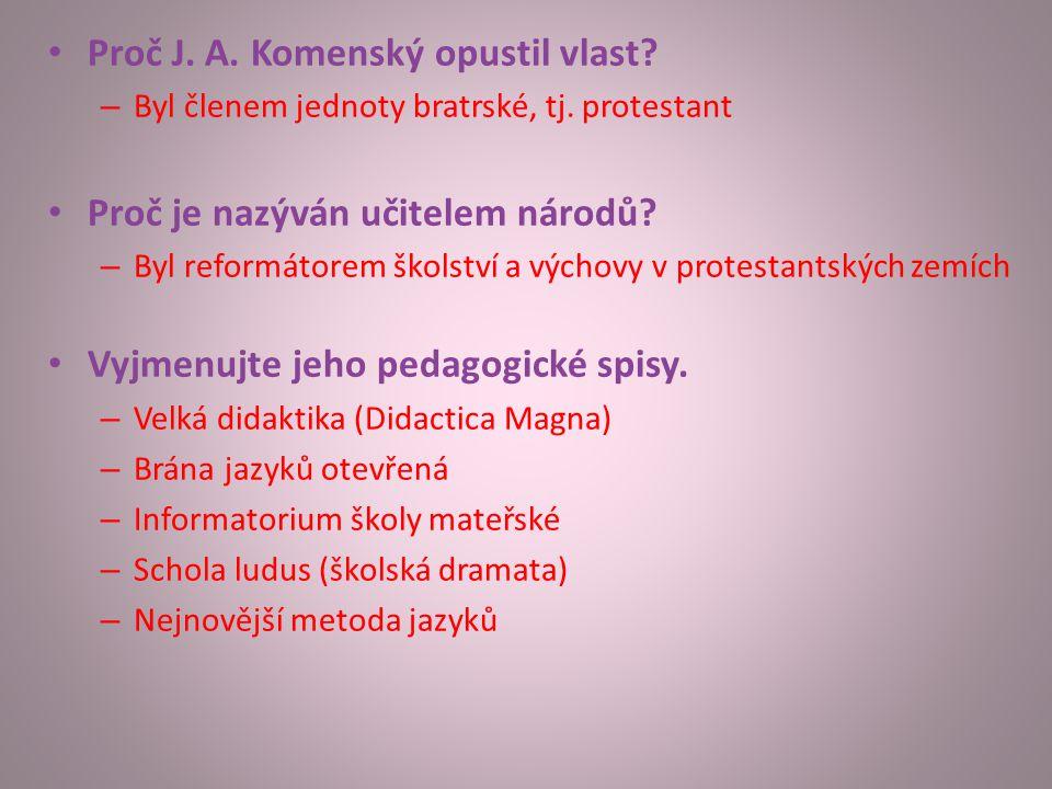 Proč J.A. Komenský opustil vlast. – Byl členem jednoty bratrské, tj.