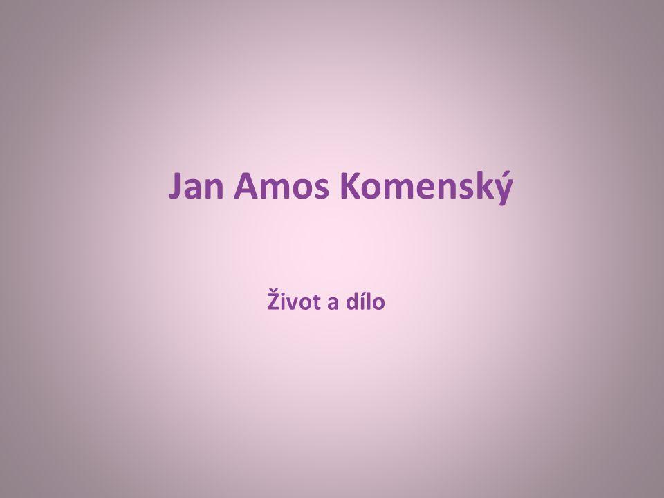 Život a dílo Jan Amos Komenský