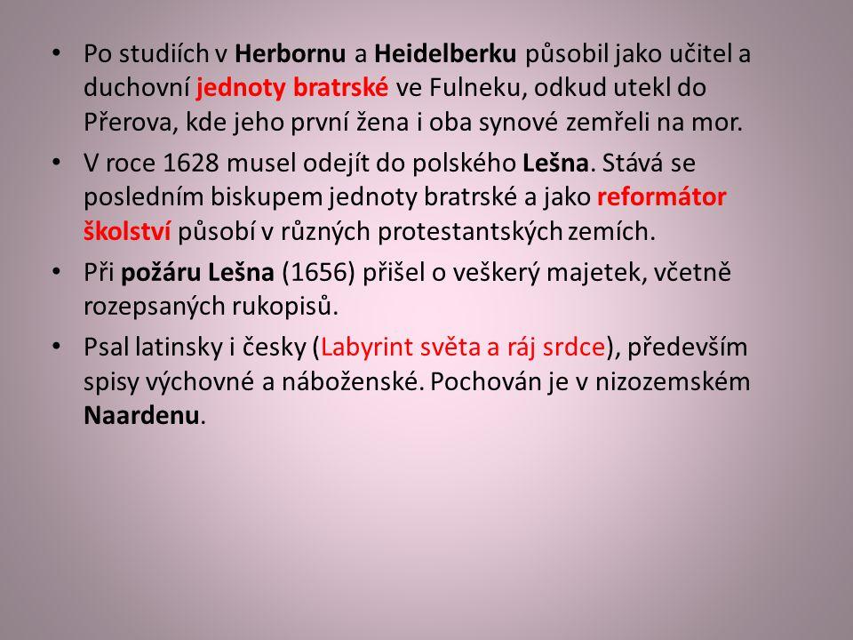 Po studiích v Herbornu a Heidelberku působil jako učitel a duchovní jednoty bratrské ve Fulneku, odkud utekl do Přerova, kde jeho první žena i oba synové zemřeli na mor.