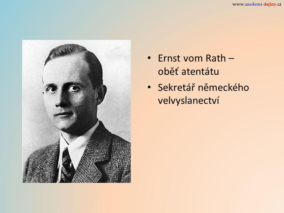 Ernst vom Rath – oběť atentátu Sekretář německého velvyslanectví www.moderni-dejiny.cz