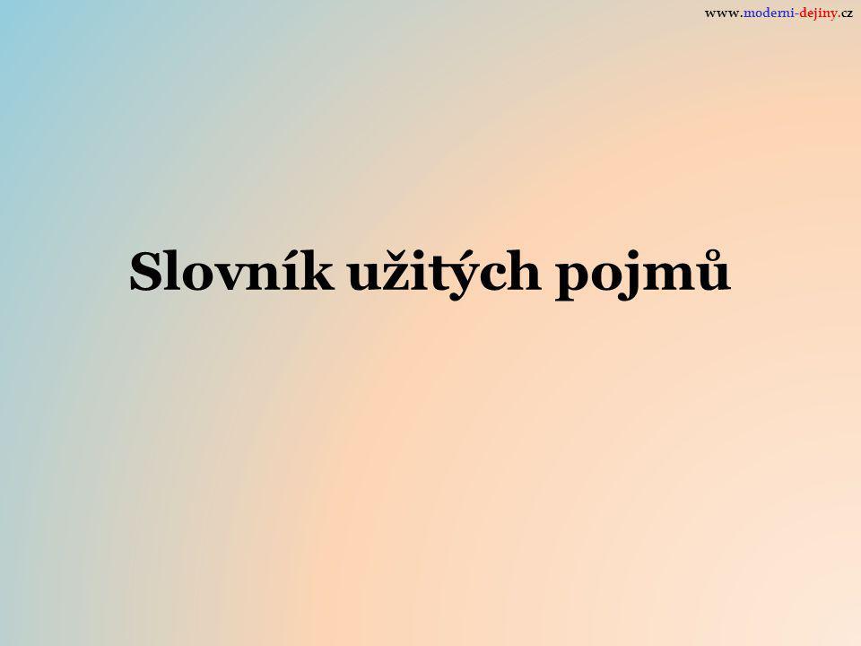 Slovník užitých pojmů www.moderni-dejiny.cz