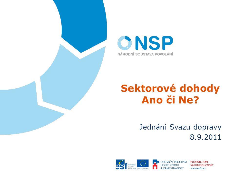Sektorové dohody Ano či Ne? Jednání Svazu dopravy 8.9.2011