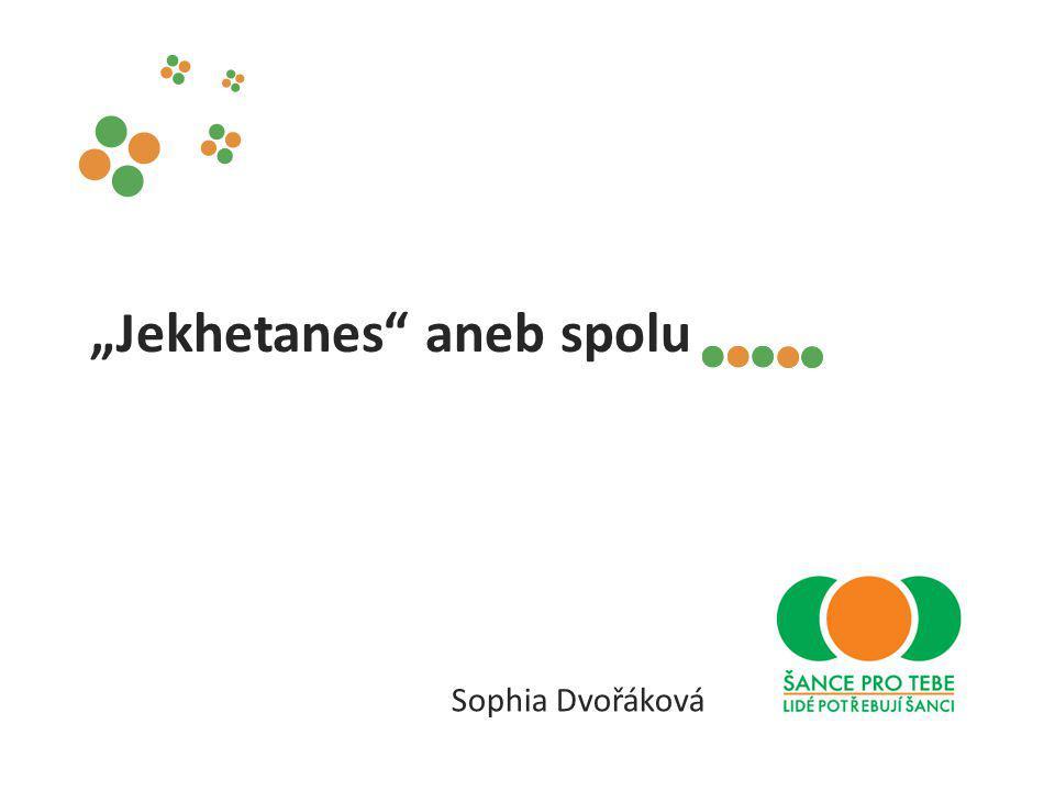 """""""Jekhetanes aneb spolu Sophia Dvořáková"""