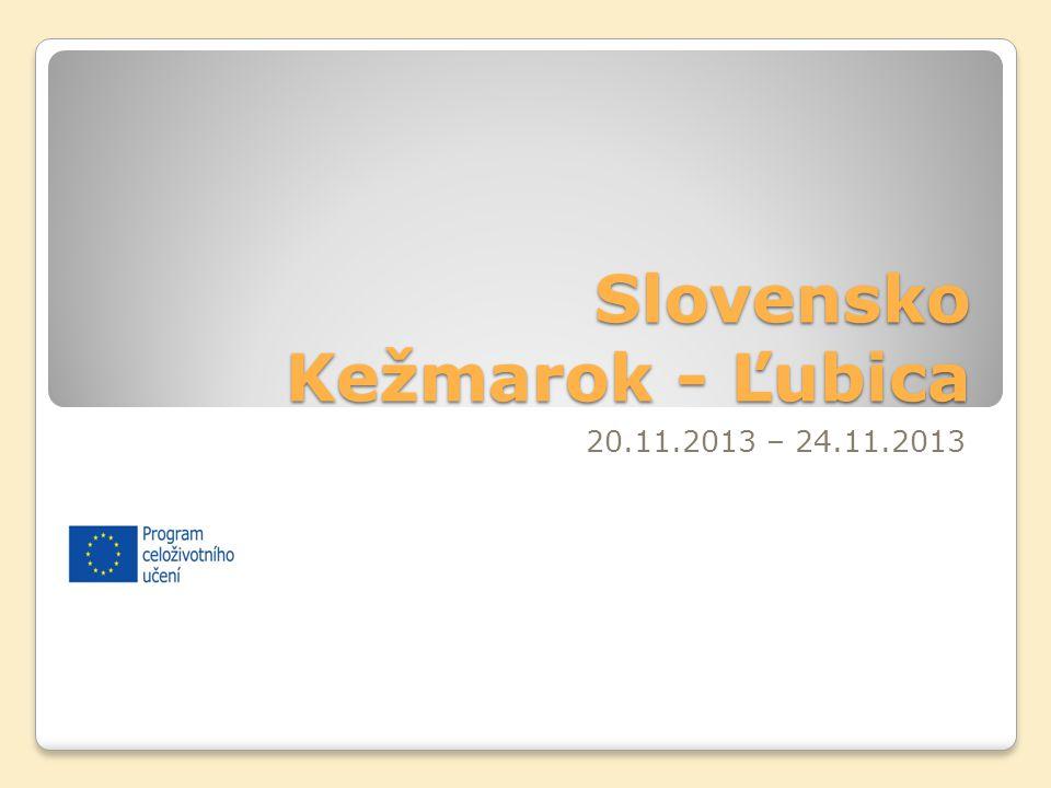 Slovensko Kežmarok - Ľubica 20.11.2013 – 24.11.2013