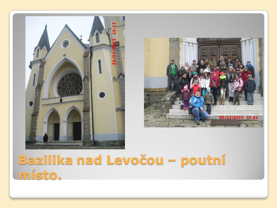 Bazilika nad Levočou – poutní místo.