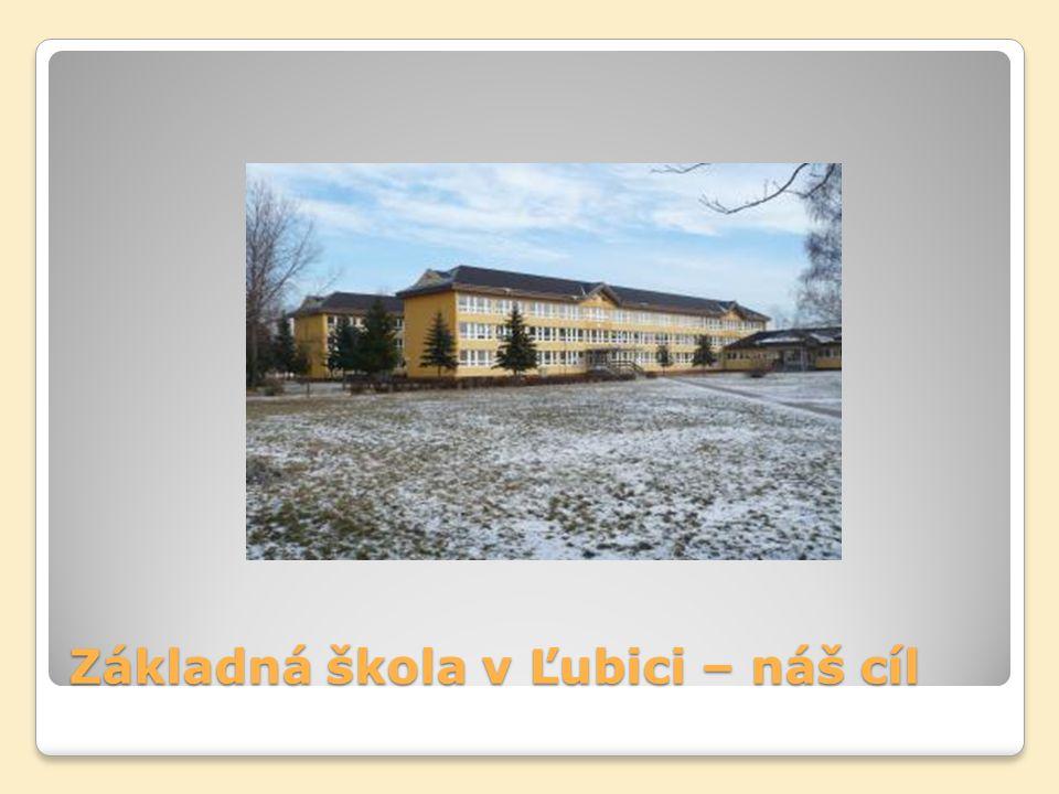 Základná škola v Ľubici – náš cíl