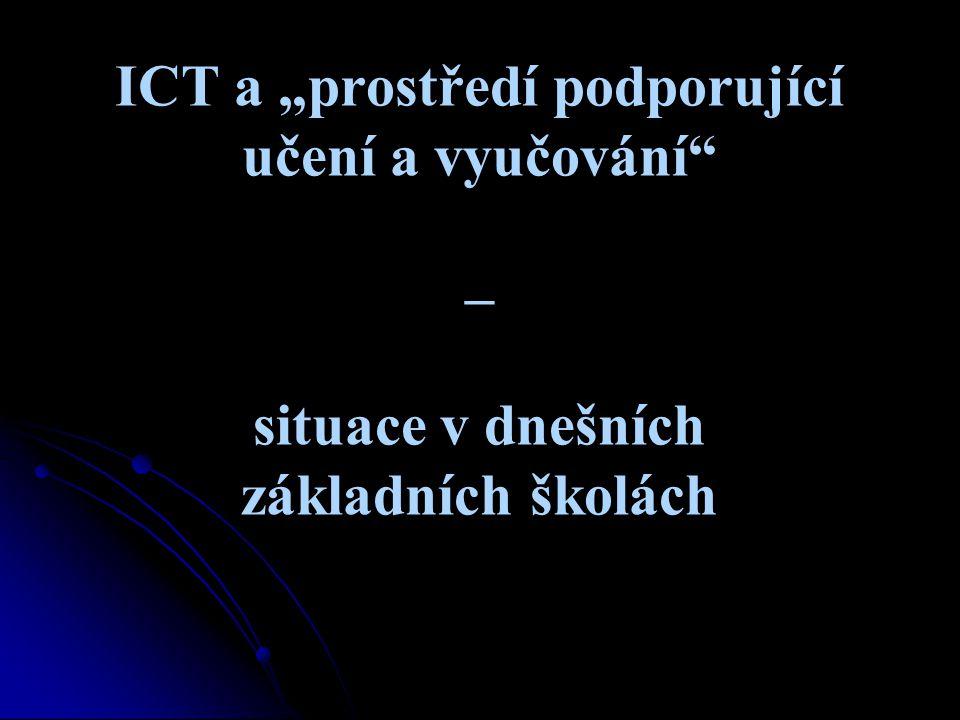 """ICT a """"prostředí podporující učení a vyučování"""" – situace v dnešních základních školách"""