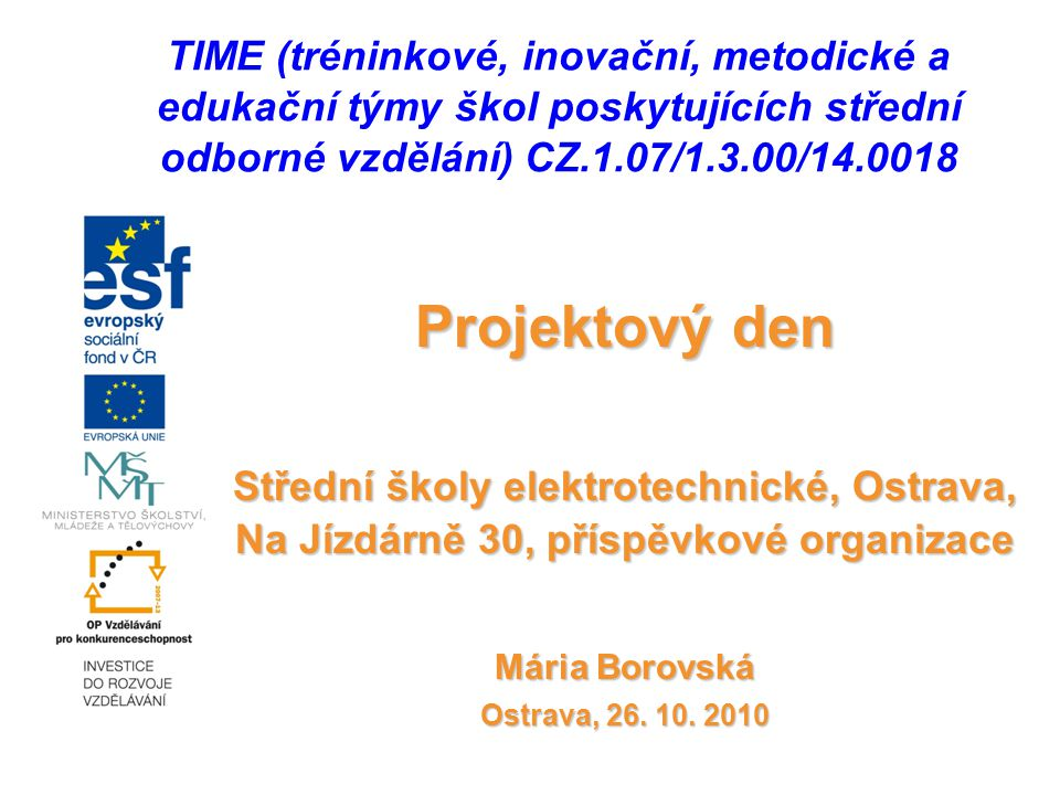 Projektový den Střední školy elektrotechnické, Ostrava, Na Jízdárně 30, příspěvkové organizace Mária Borovská Ostrava, 26.