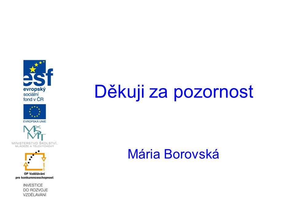Děkuji za pozornost Mária Borovská