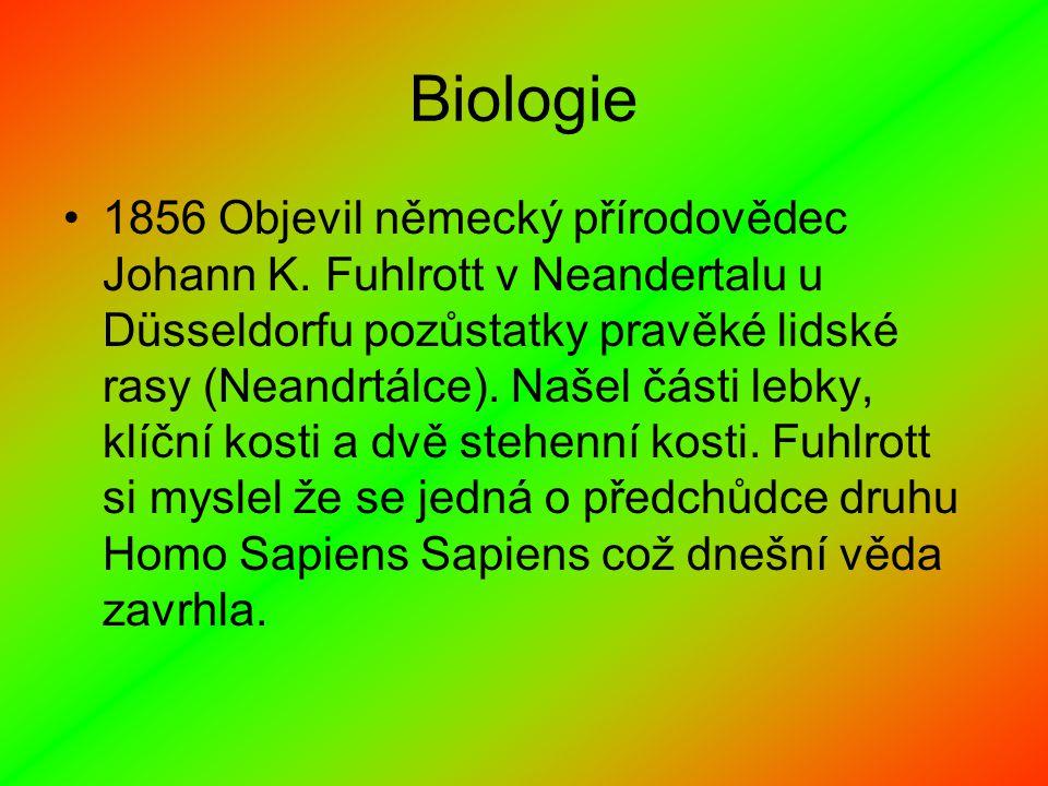 Biologie 1856 Objevil německý přírodovědec Johann K.