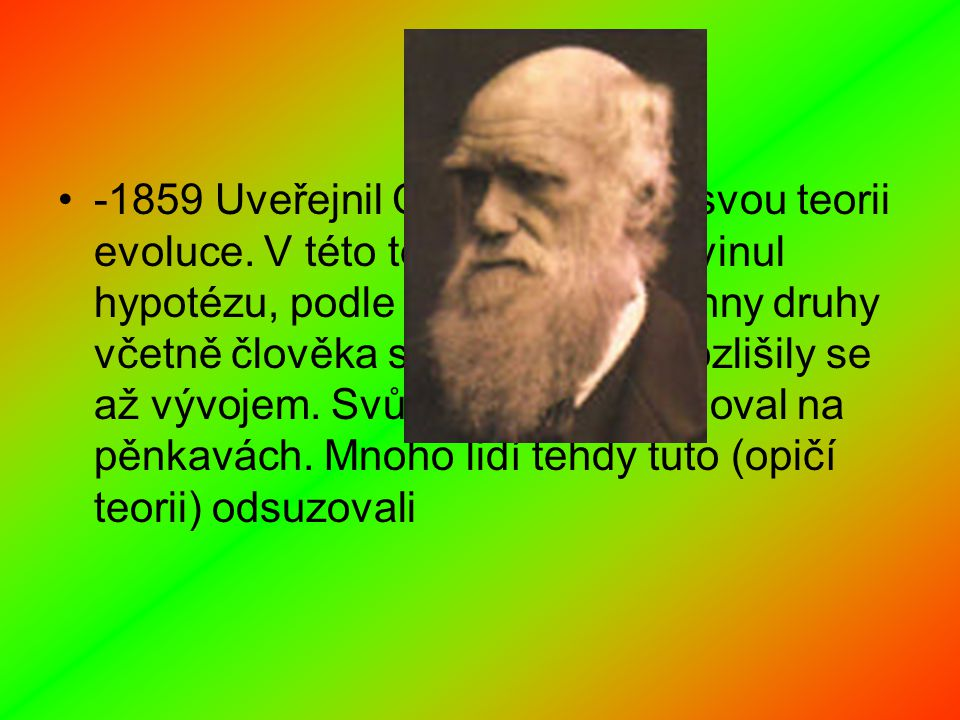 -1859 Uveřejnil Charles Darwin svou teorii evoluce.