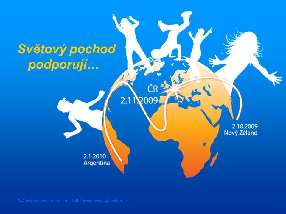 Světový pochod za mír a nenásilí / www.SvetovyPochod.cz Světový pochod podporují…