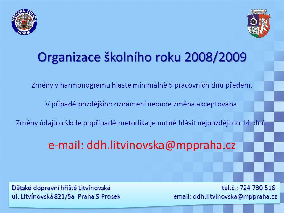 Dětské dopravní hřiště Litvínovská tel.č.: 724 730 516 ul. Litvínovská 821/5a Praha 9 Prosek email: ddh.litvinovska@mppraha.cz Organizace školního rok