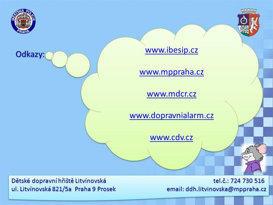 Dětské dopravní hřiště Litvínovská tel.č.: 724 730 516 ul. Litvínovská 821/5a Praha 9 Prosek email: ddh.litvinovska@mppraha.cz Odkazy: www.ibesip.cz w