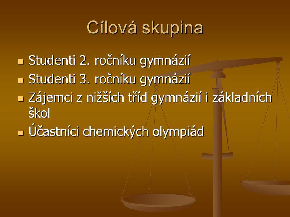 Cílová skupina Studenti 2.ročníku gymnázií Studenti 3.