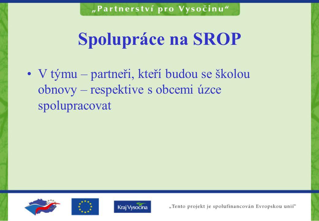 Spolupráce na SROP V týmu – partneři, kteří budou se školou obnovy – respektive s obcemi úzce spolupracovat