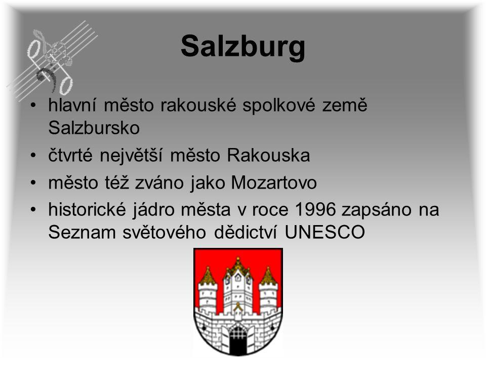 Salzburg hlavní město rakouské spolkové země Salzbursko čtvrté největší město Rakouska město též zváno jako Mozartovo historické jádro města v roce 19
