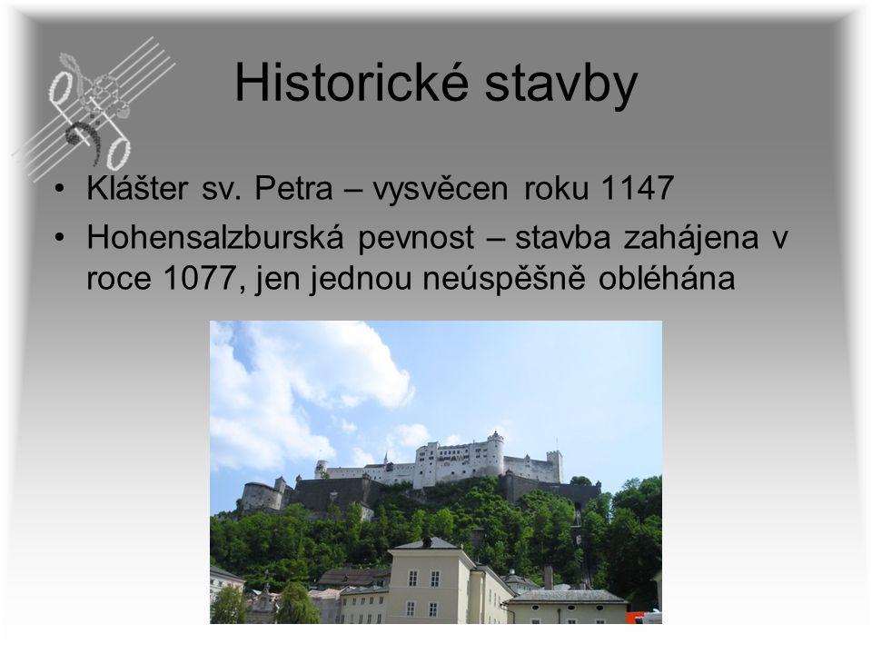 Historické stavby Klášter sv. Petra – vysvěcen roku 1147 Hohensalzburská pevnost – stavba zahájena v roce 1077, jen jednou neúspěšně obléhána