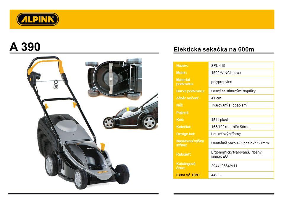 A 390 Elektická sekačka na 600m Nazev:SPL 410 Motor:1500 W NCL cover Material podvozku: polypropylen Barva podvozku:Černý se stříbrnými doplňky Záběr