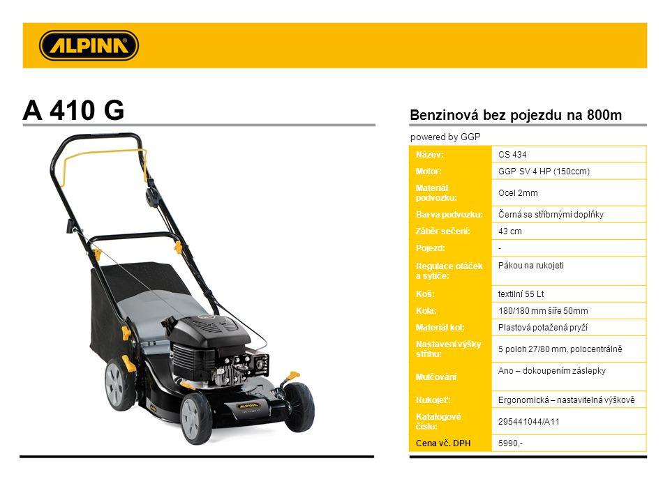 A 410 G Benzinová bez pojezdu na 800m Název:CS 434 Motor:GGP SV 4 HP (150ccm) Materiál podvozku: Ocel 2mm Barva podvozku:Černá se stříbrnými doplňky Z