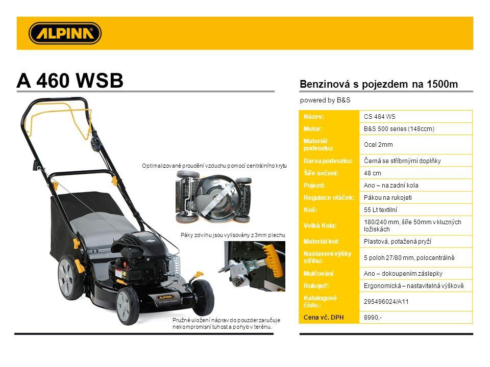 A 460 WSB Benzinová s pojezdem na 1500m powered by B&S Název:CS 484 WS Motor:B&S 500 series (148ccm) Materiál podvozku: Ocel 2mm Barva podvozku:Černá