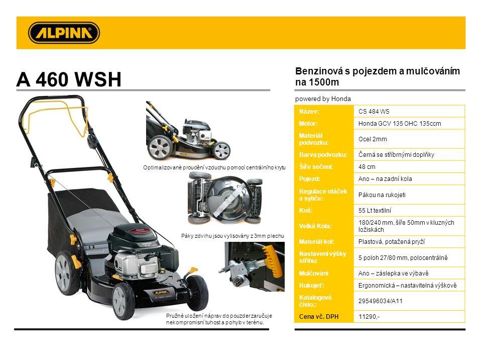 A 460 WSH Kit mulching Benzinová s pojezdem a mulčováním na 1500m Název:CS 484 WS Motor:Honda GCV 135 OHC 135ccm Materiál podvozku: Ocel 2mm Barva pod