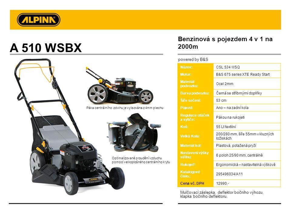 A 510 WSBX Mulčovací záslepka, deflektor bočního výhozu, klapka bočního deflektoru. Benzinová s pojezdem 4 v 1 na 2000m powered by B&S Název:CSL 534 W