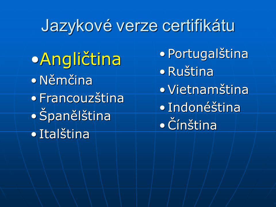 Jazykové verze certifikátu AngličtinaAngličtina NěmčinaNěmčina FrancouzštinaFrancouzština ŠpanělštinaŠpanělština ItalštinaItalština PortugalštinaPortu