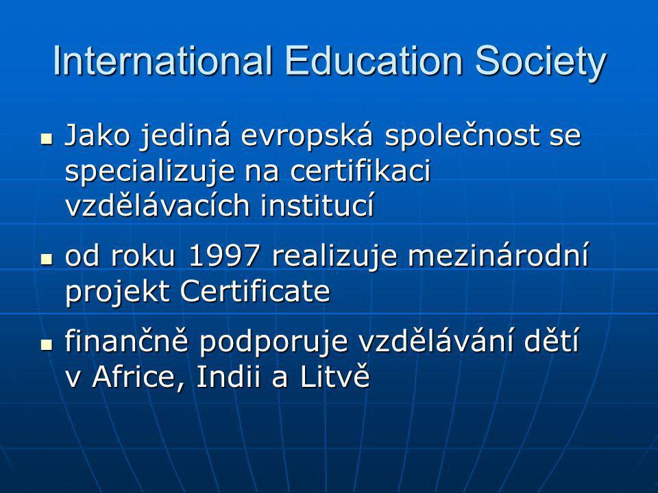 International Education Society Jako jediná evropská společnost se specializuje na certifikaci vzdělávacích institucí Jako jediná evropská společnost