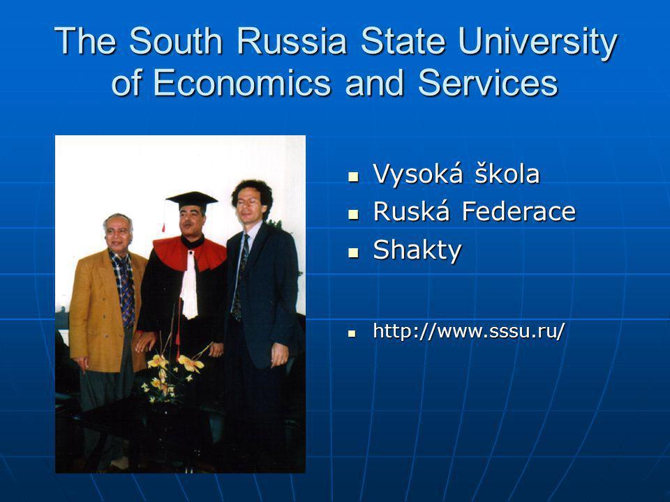 The South Russia State University of Economics and Services Vysoká škola Vysoká škola Ruská Federace Ruská Federace Shakty Shakty http://www.sssu.ru/