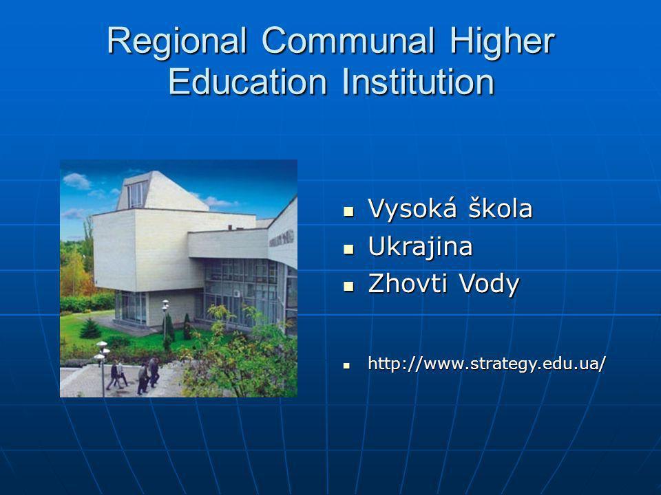 Regional Communal Higher Education Institution Vysoká škola Vysoká škola Ukrajina Ukrajina Zhovti Vody Zhovti Vody http://www.strategy.edu.ua/ http://