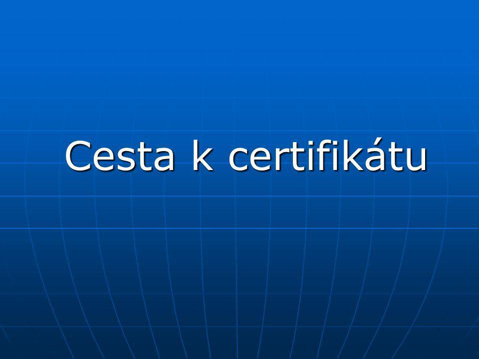 Cesta k certifikátu Cesta k certifikátu