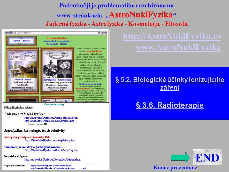 """Podrobněji je problematika rozebírána na www-stránkách: """" AstroNuklFyzika """" Jaderná fyzika - Astrofyzika - Kosmologie - Filosofie http://AstroNuklFyzi"""
