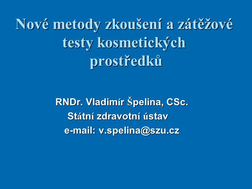 Nové metody zkoušení a zátěžové testy kosmetických prostředků RNDr.