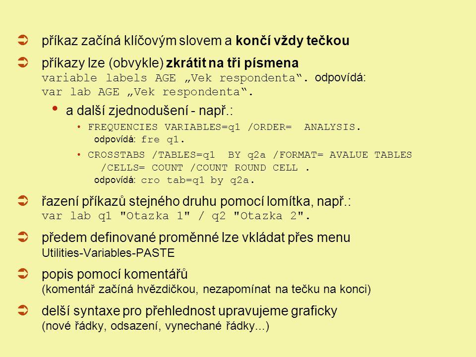 ISS Analytické metody výzkumu, semináře Jindřich Krejčí, říjen 2011 Str. 7  příkaz začíná klíčovým slovem a končí vždy tečkou  příkazy lze (obvykle)