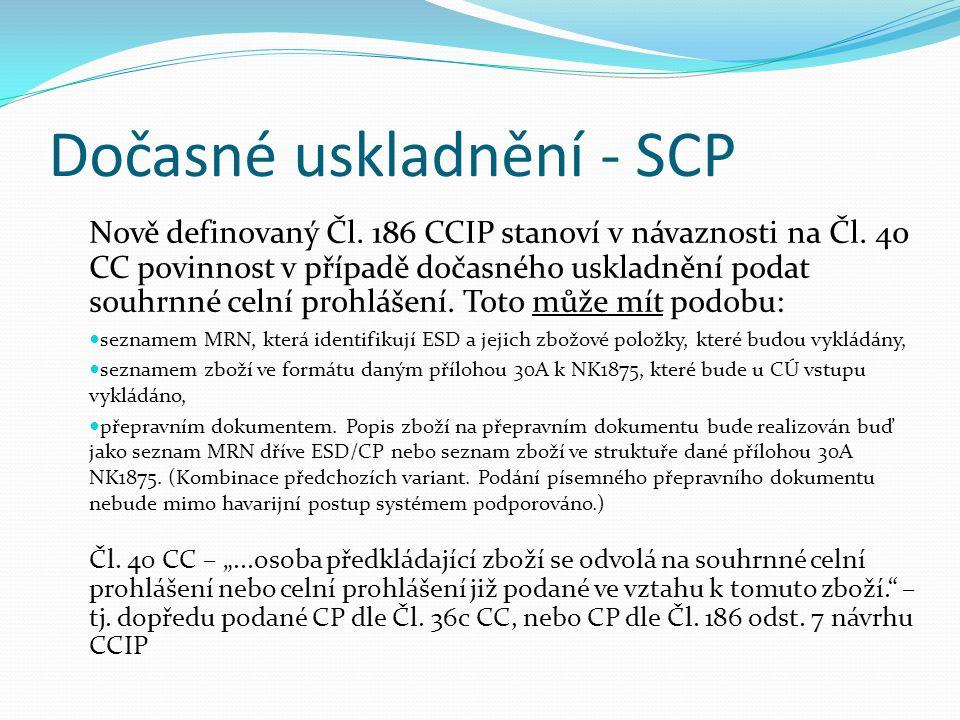 Dočasné uskladnění - SCP Nově definovaný Čl.186 CCIP stanoví v návaznosti na Čl.