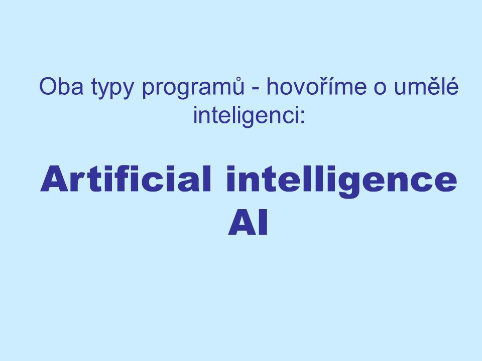 Oba typy programů - hovoříme o umělé inteligenci: Artificial intelligence AI