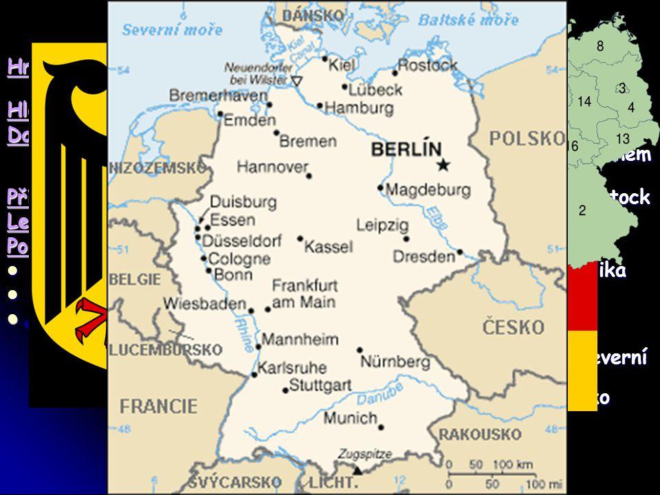 Německo Hranice:s Rakouskem, Belgií, Českou republikou, Dánskem, Francií, Lucemburskem, Nizozemím, Polskem, Švýcarskem Hlavní město:Berlín (3,85mil. )