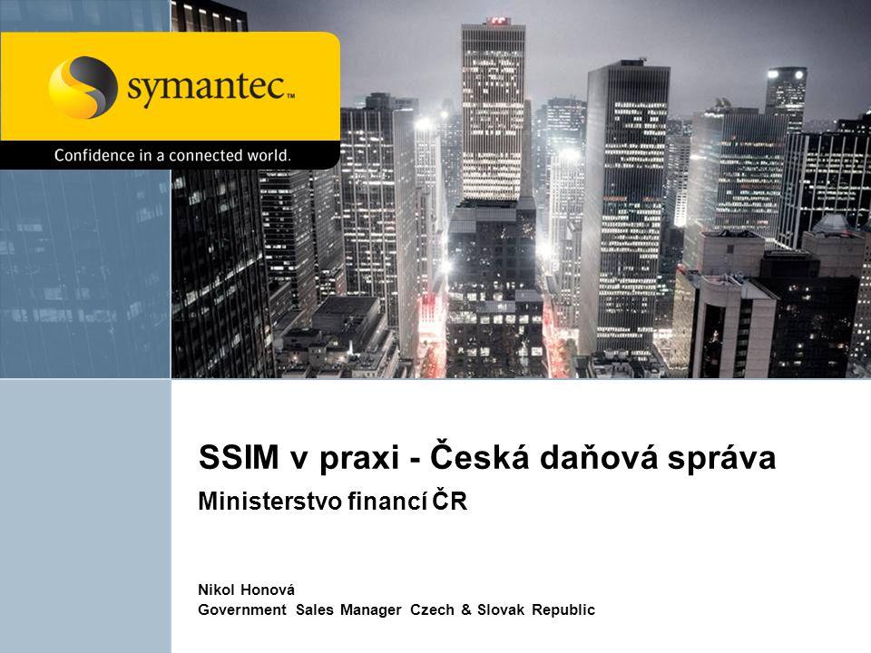 Nikol Honová Government Sales Manager Czech & Slovak Republic SSIM v praxi - Česká daňová správa Ministerstvo financí ČR