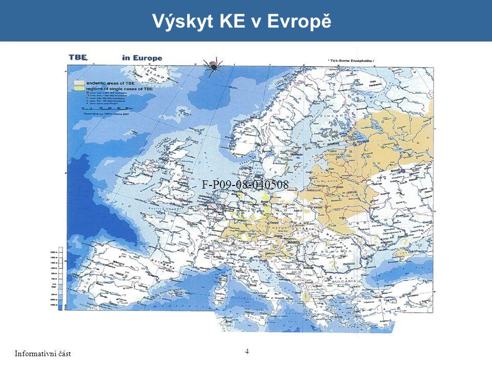 4 4 Výskyt KE v Evropě Informativní část F-P09-08-040508
